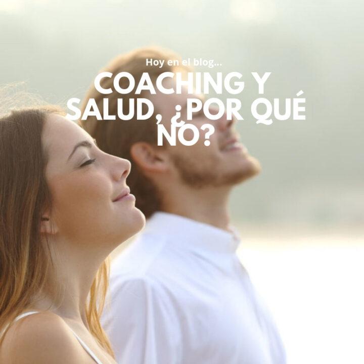 """""""Coaching y Salud, ¿por qué no?"""""""