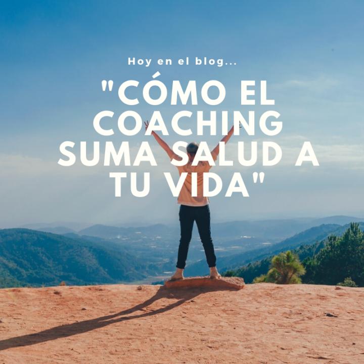 Cómo el Coaching suma salud a tu vida