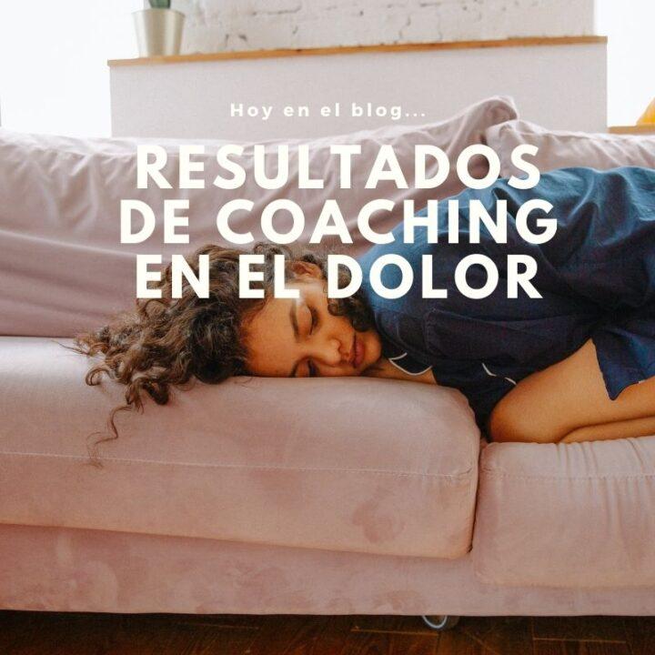 Resultados de Coaching en el dolor