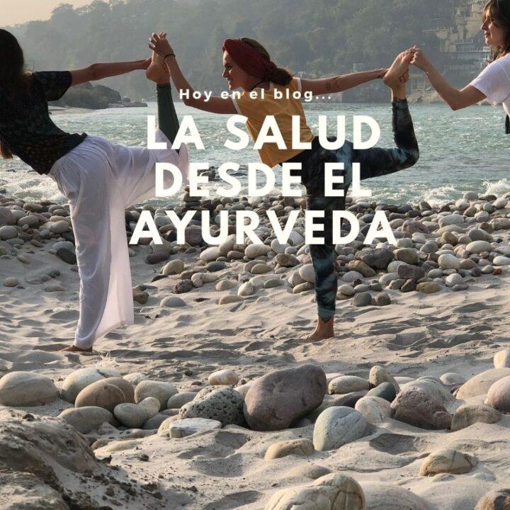 La salud desde el Ayurveda, un equilibrio dinámico y personal.